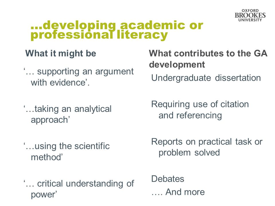 …developing academic or professional literacy … supporting an argument with evidence. …taking an analytical approach …using the scientific method … cr