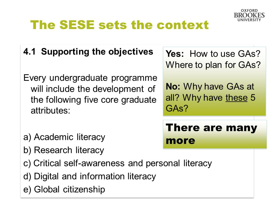 The SESE sets the context 4.1 Supporting the objectives Every undergraduate programme will include the development of the following five core graduate