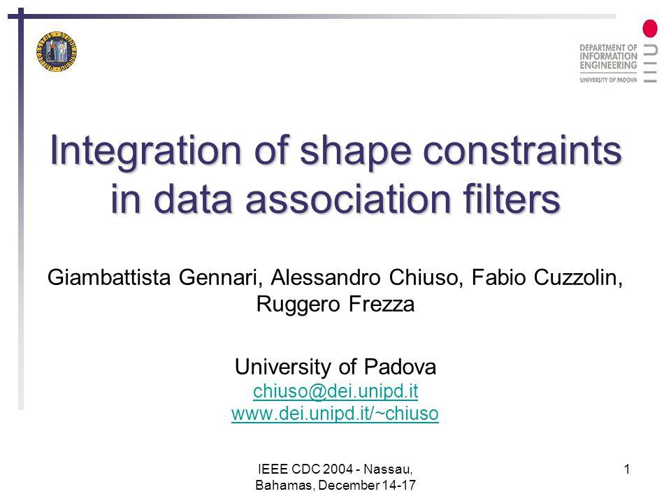 IEEE CDC 2004 - Nassau, Bahamas, December 14-17 12 Summary Conditional state estimates SHAPE INDEPENDENT KALMAN FILTERS T1TNT2 ….