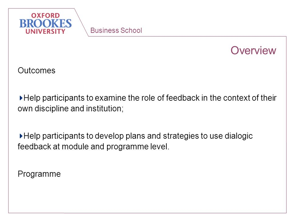 Business School Dialogic feedback: participation and engagement 2 A lack of opportunities for dialogue reduces participation and engagement.