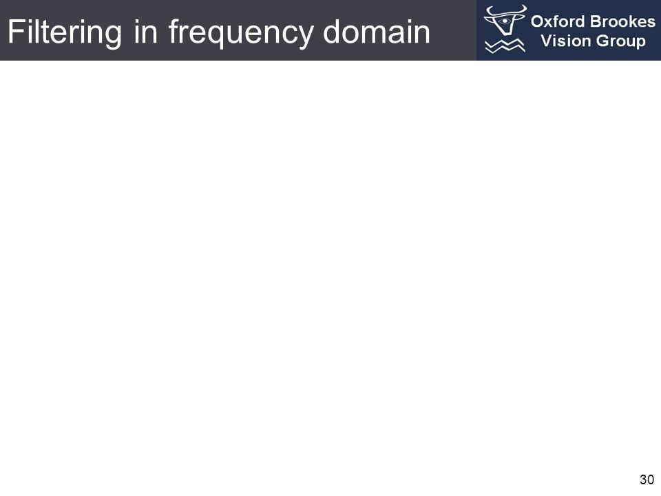 Filtering in frequency domain 30