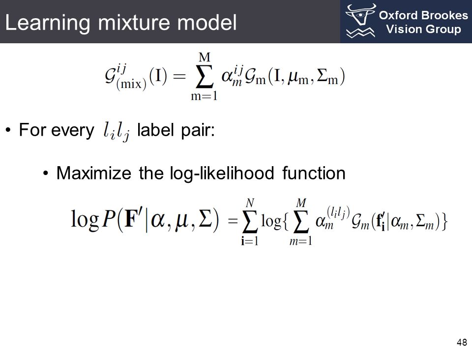 Learning mixture model 48 For every label pair: Maximize the log-likelihood function