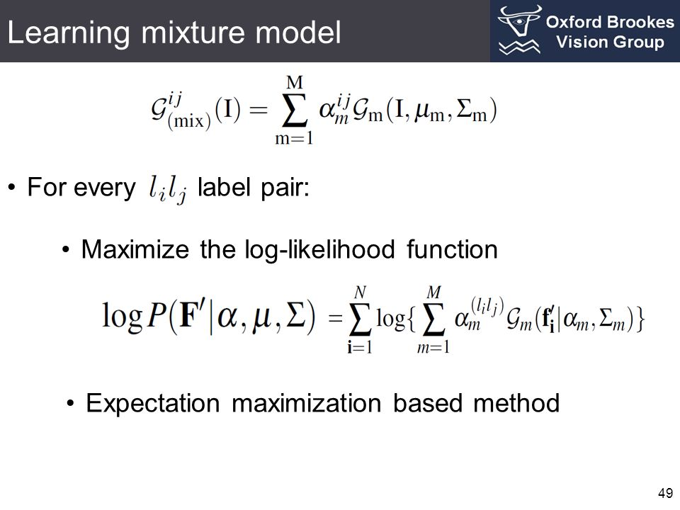 Learning mixture model 49 For every label pair: Maximize the log-likelihood function Expectation maximization based method