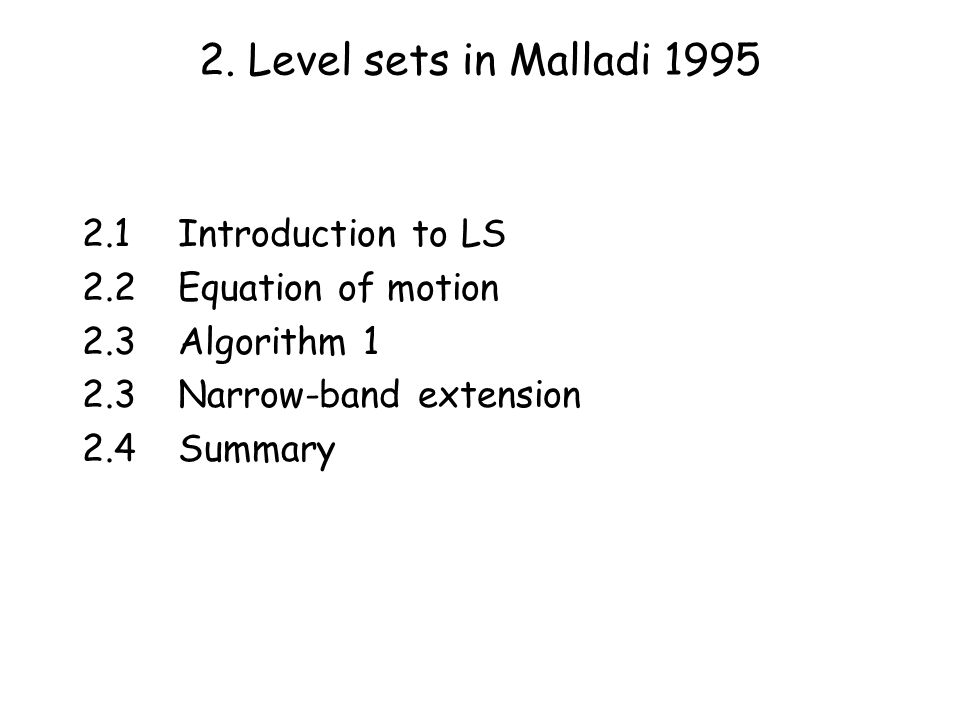 2.1Introduction to LS 2.2Equation of motion 2.3Algorithm 1 2.3Narrow-band extension 2.4Summary