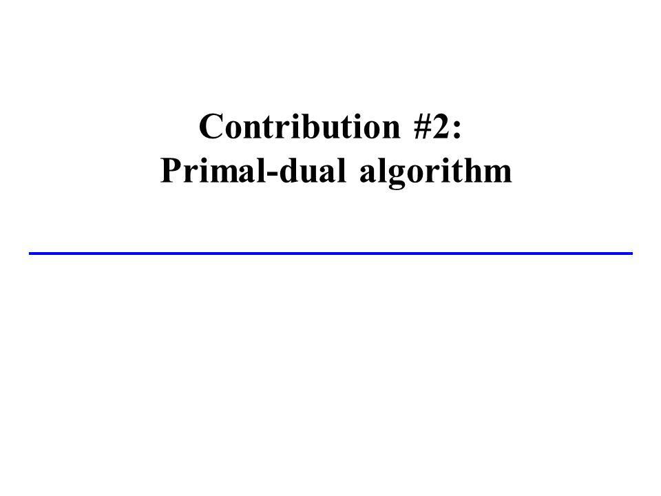 Contribution #2: Primal-dual algorithm