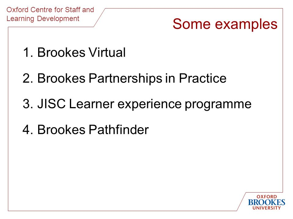 Oxford Centre for Staff and Learning Development Some examples 1.