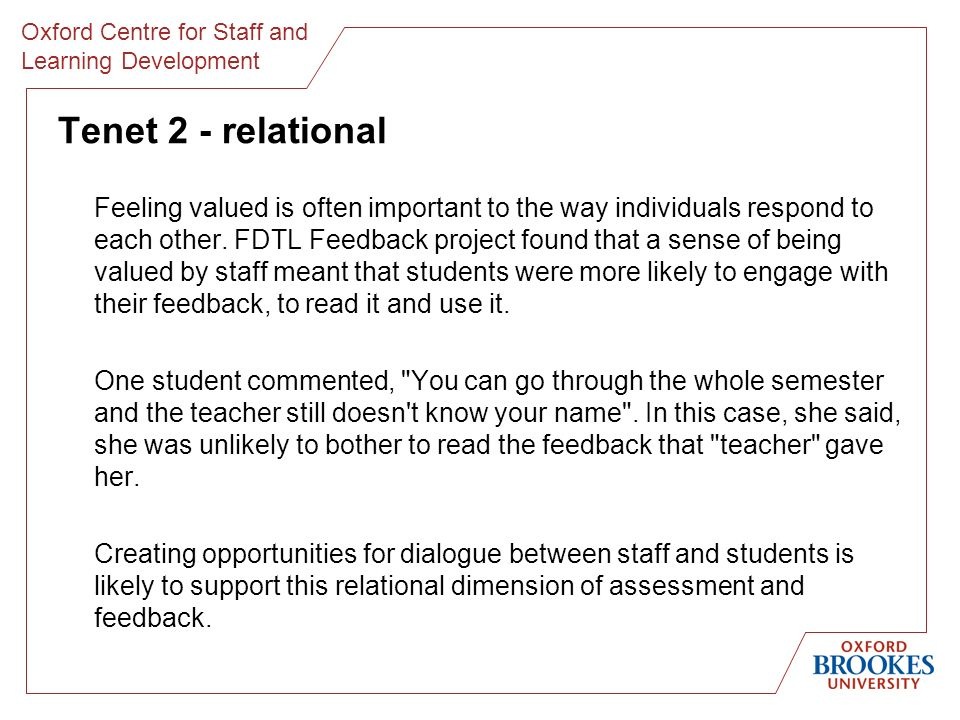 Oxford Centre for Staff and Learning Development Tenet 2 - relational Feeling valued is often important to the way individuals respond to each other.