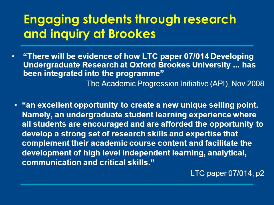 There will be evidence of how LTC paper 07/014 Developing Undergraduate Research at Oxford Brookes University... has been integrated into the programm