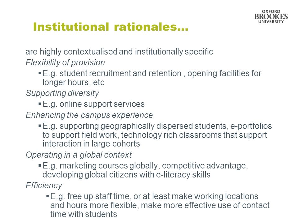 Institutional rationales… are highly contextualised and institutionally specific Flexibility of provision E.g.