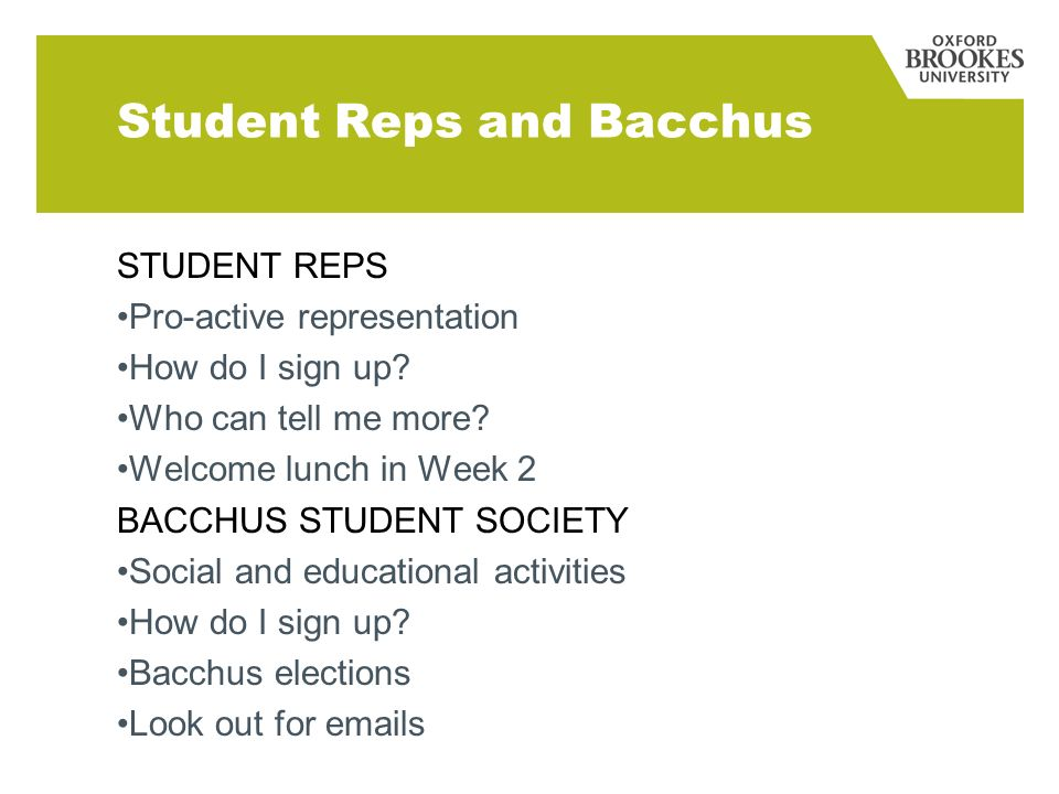 Student Reps and Bacchus STUDENT REPS Pro-active representation How do I sign up.
