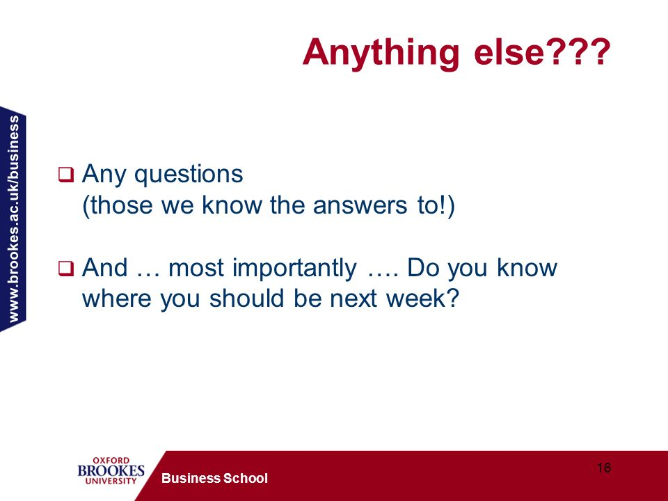 www.brookes.ac.uk/business 16 Business School Anything else .