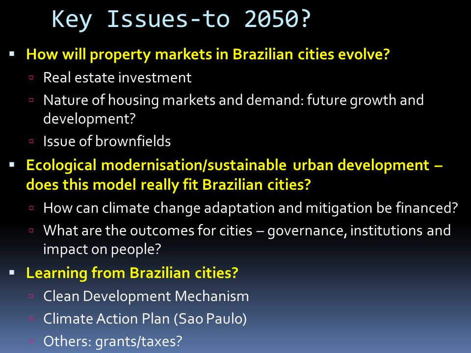 Key Issues-to 2050. How will property markets in Brazilian cities evolve.