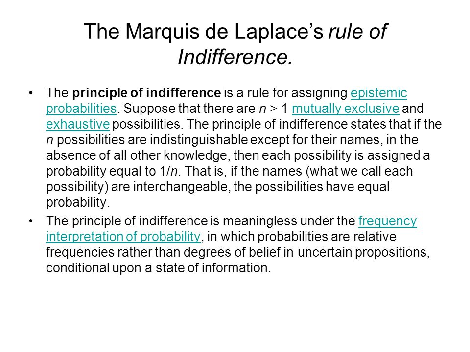 The Marquis de Laplaces rule of Indifference.