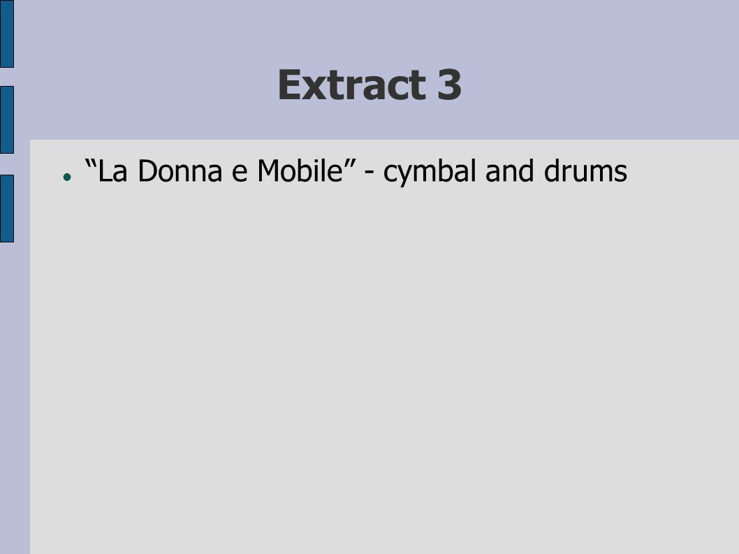 Extract 3 La Donna e Mobile - cymbal and drums
