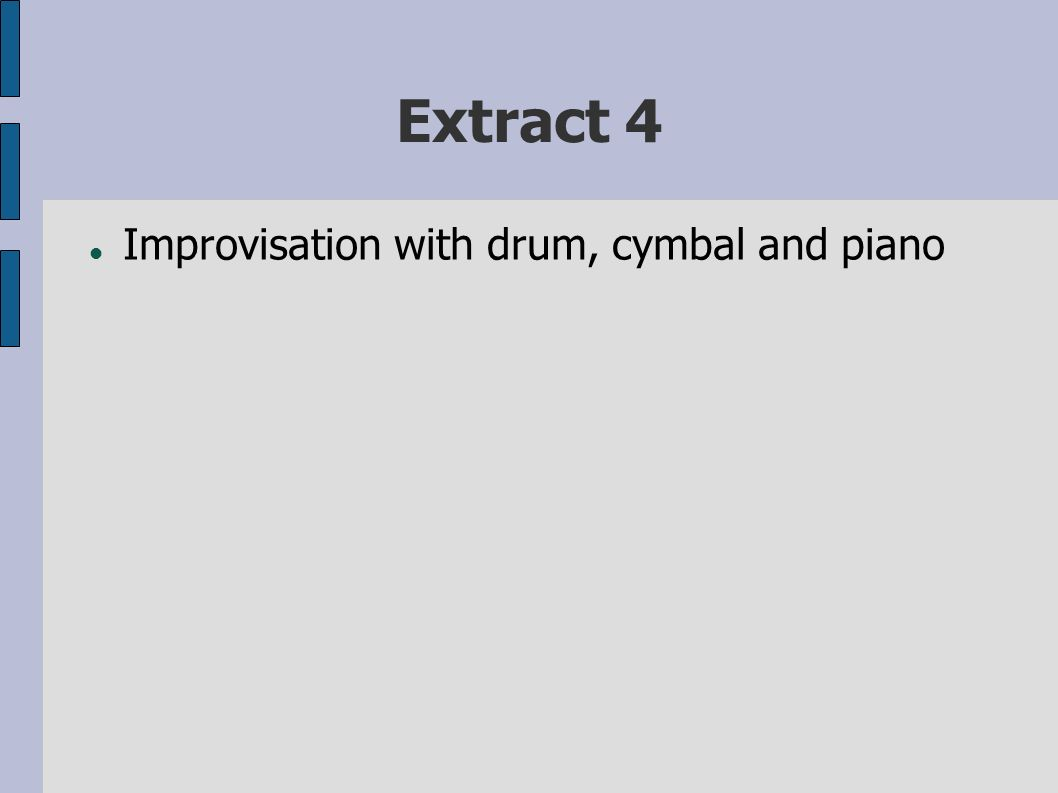 Extract 4 Improvisation with drum, cymbal and piano