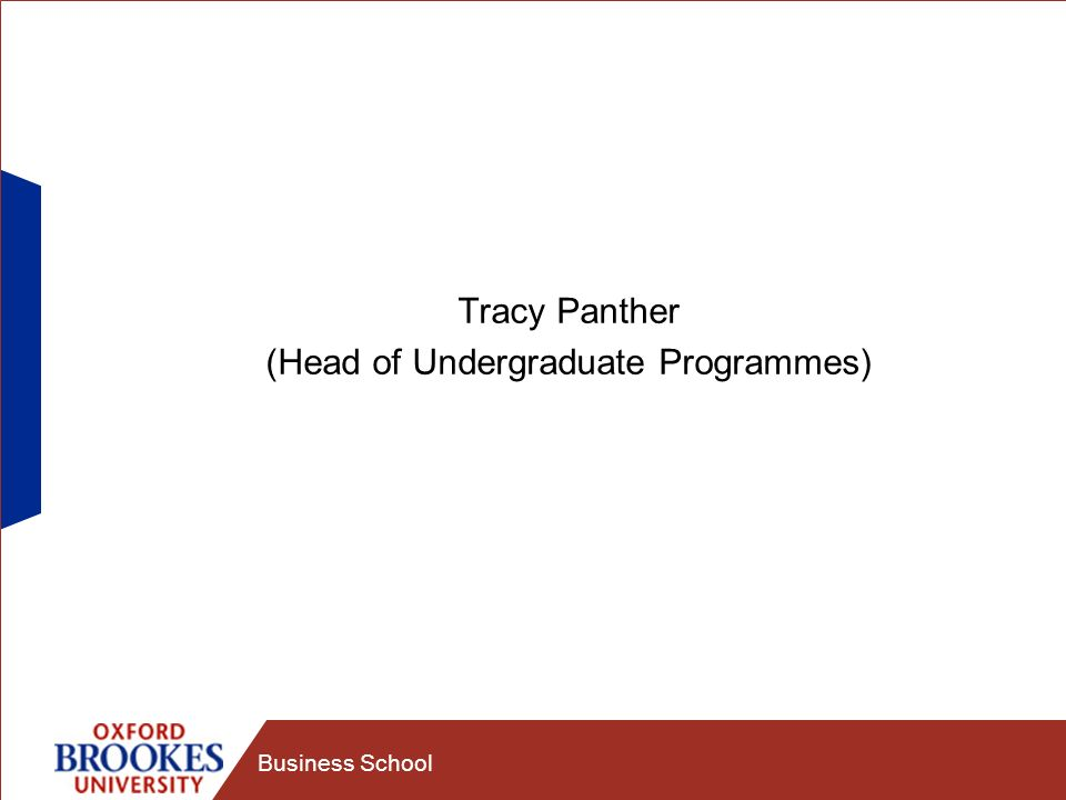 Business School Tracy Panther (Head of Undergraduate Programmes)