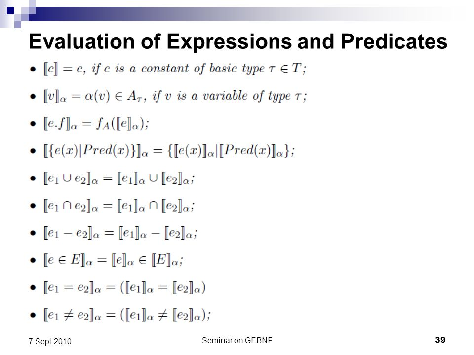 Seminar on GEBNF39 7 Sept 2010 Evaluation of Expressions and Predicates