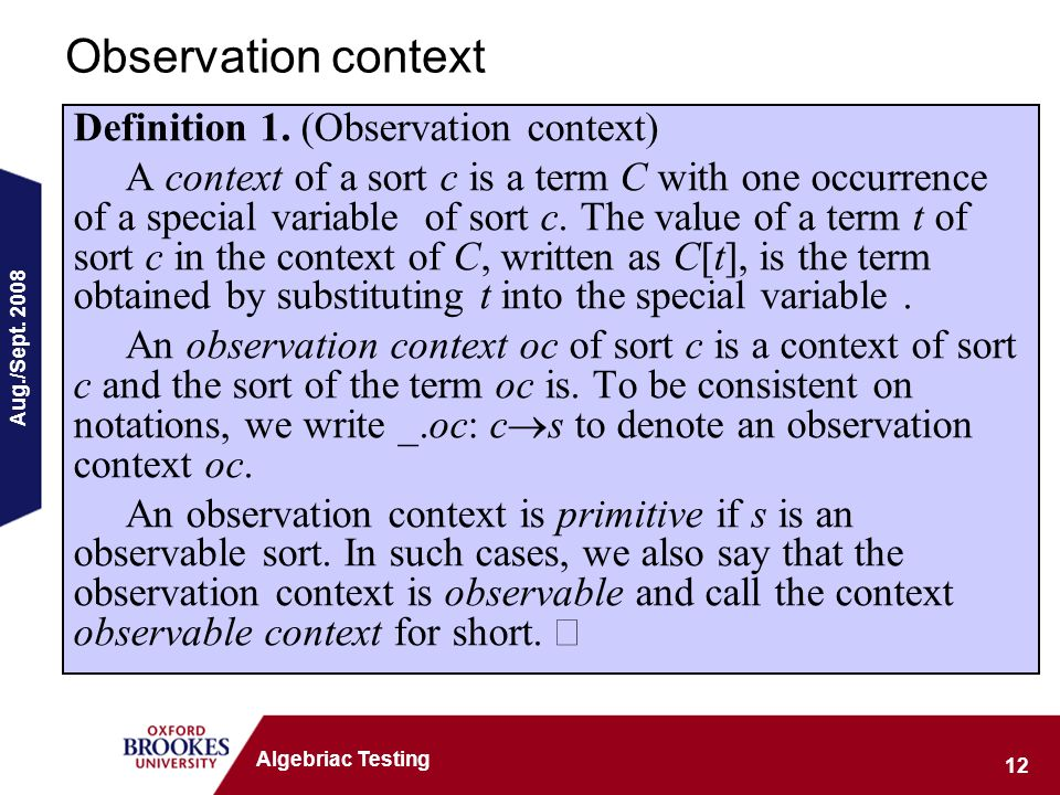 Aug./Sept. 2008 12 Algebriac Testing Observation context Definition 1.