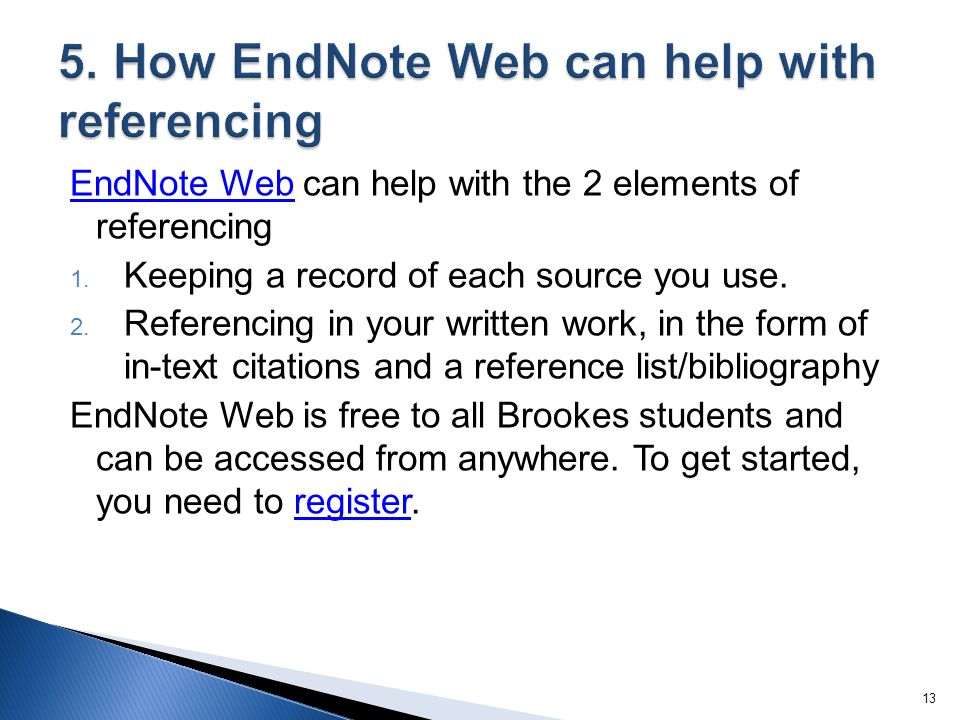 EndNote WebEndNote Web can help with the 2 elements of referencing 1.