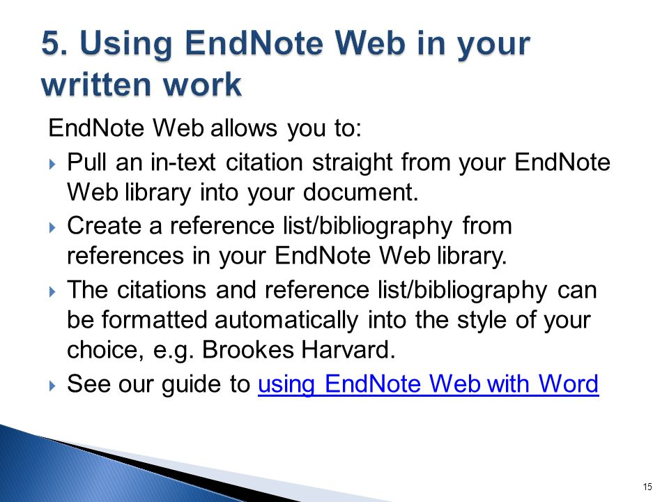 EndNote Web allows you to: Pull an in-text citation straight from your EndNote Web library into your document.