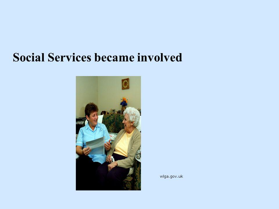 Social Services became involved wlga.gov.uk