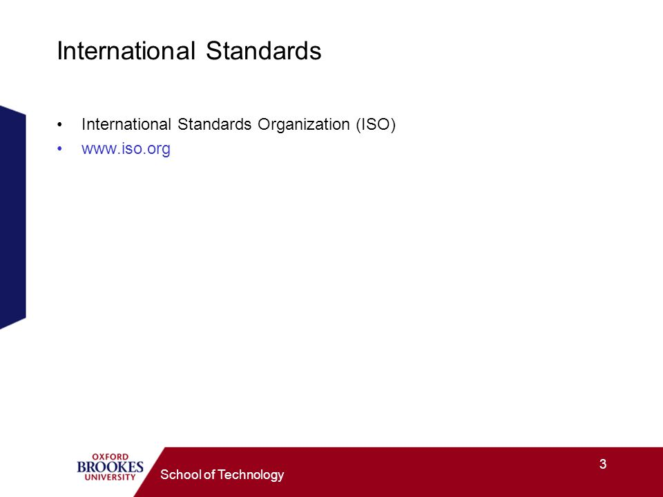 3 School of Technology International Standards International Standards Organization (ISO)