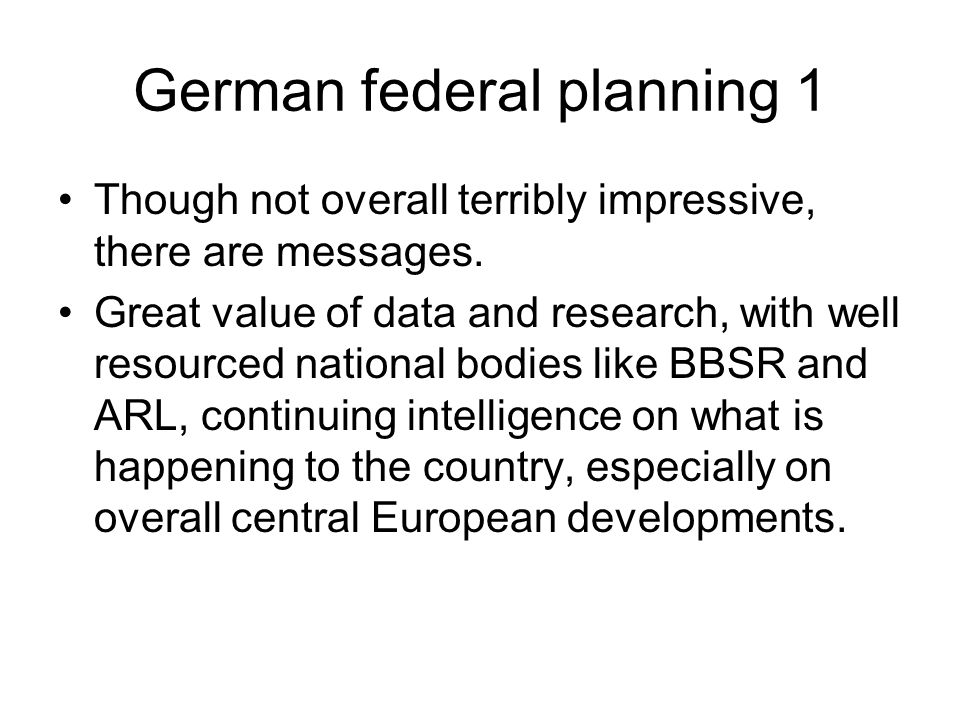 German federal planning 1 Though not overall terribly impressive, there are messages.