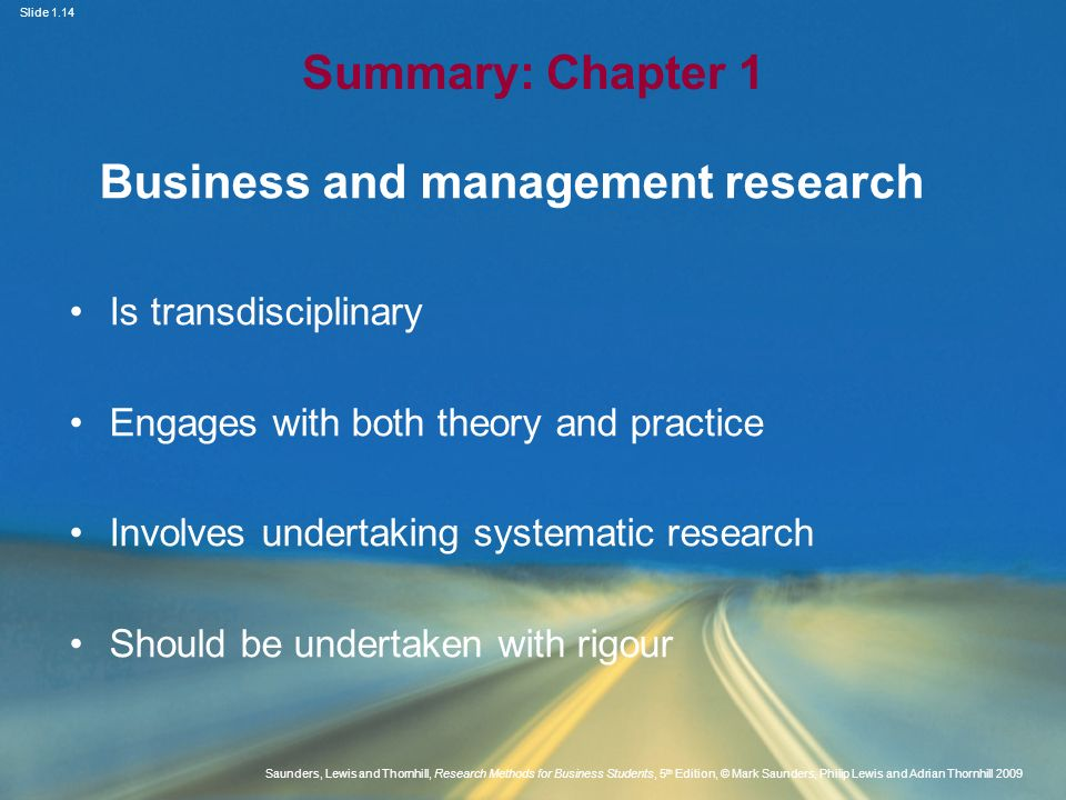 Slide 1.14 Saunders, Lewis and Thornhill, Research Methods for Business Students, 5 th Edition, © Mark Saunders, Philip Lewis and Adrian Thornhill 200