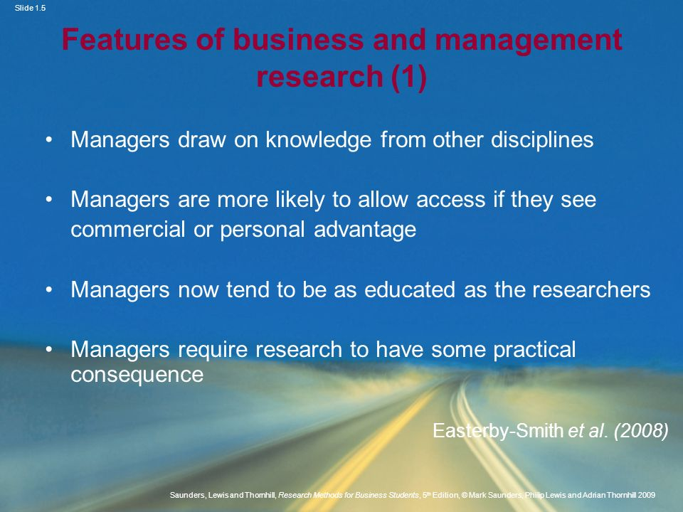Slide 1.5 Saunders, Lewis and Thornhill, Research Methods for Business Students, 5 th Edition, © Mark Saunders, Philip Lewis and Adrian Thornhill 2009