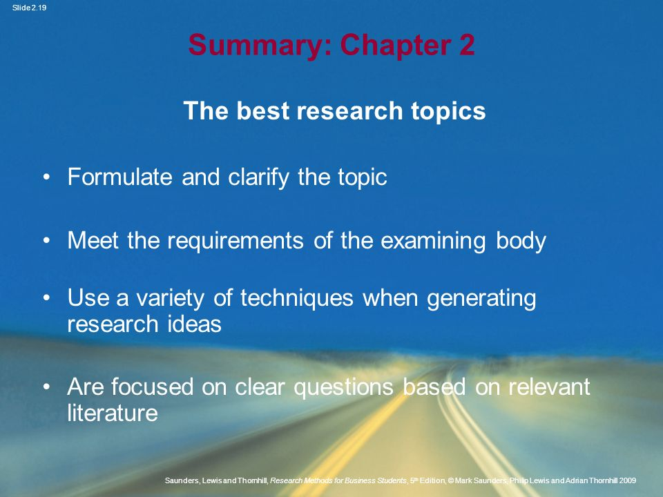 Slide 2.19 Saunders, Lewis and Thornhill, Research Methods for Business Students, 5 th Edition, © Mark Saunders, Philip Lewis and Adrian Thornhill 200