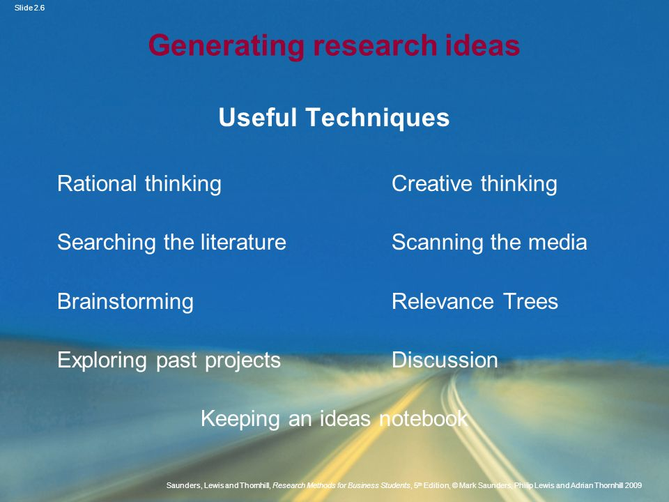 Slide 2.6 Saunders, Lewis and Thornhill, Research Methods for Business Students, 5 th Edition, © Mark Saunders, Philip Lewis and Adrian Thornhill 2009