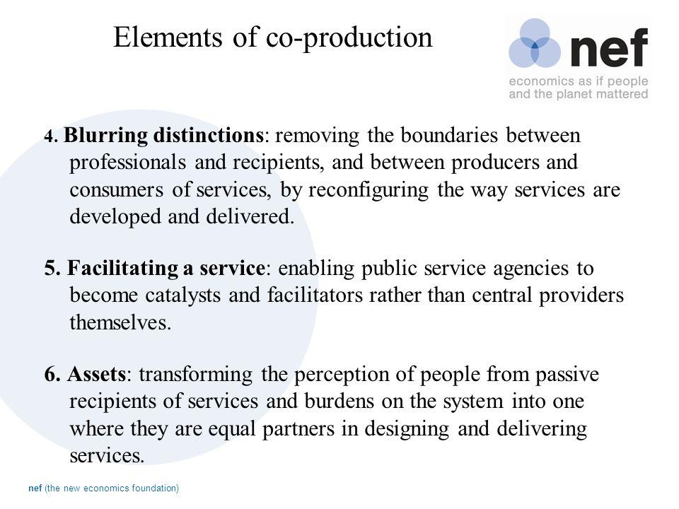 nef (the new economics foundation) Elements of co-production 4.