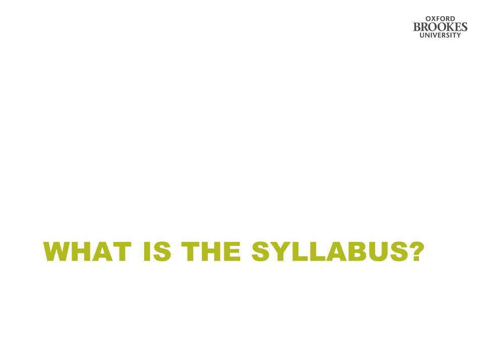 WHAT IS THE SYLLABUS?