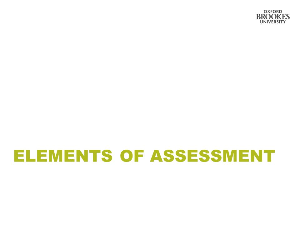 ELEMENTS OF ASSESSMENT