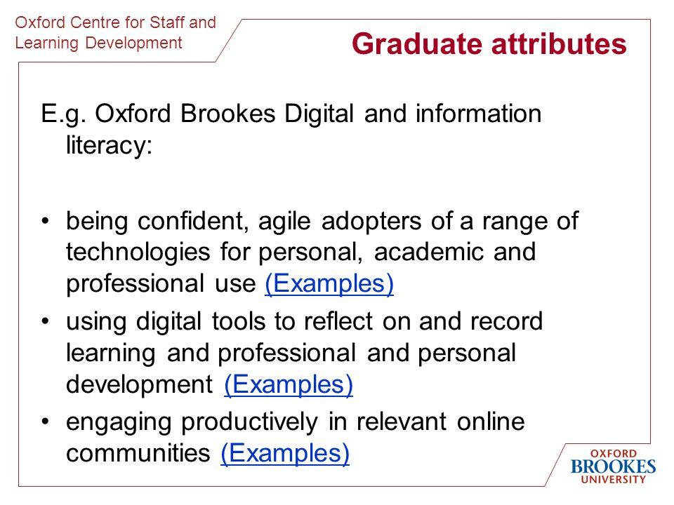 Oxford Centre for Staff and Learning Development Graduate attributes E.g.