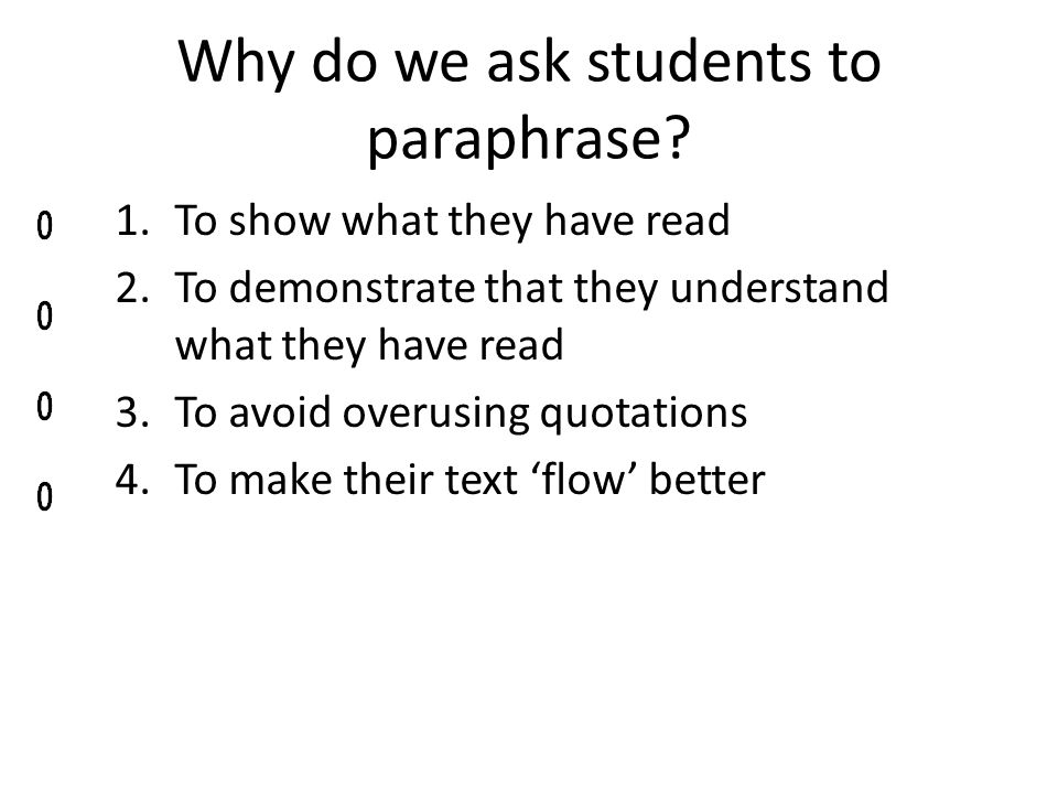 Why do we ask students to paraphrase.