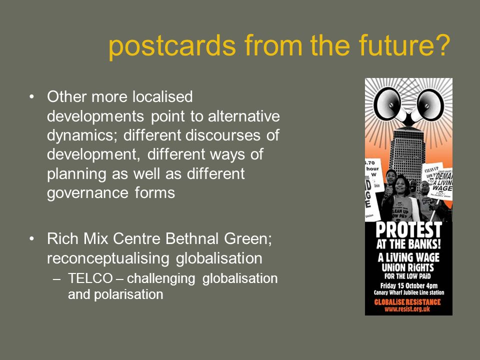 postcards from the future? Other more localised developments point to alternative dynamics; different discourses of development, different ways of pla