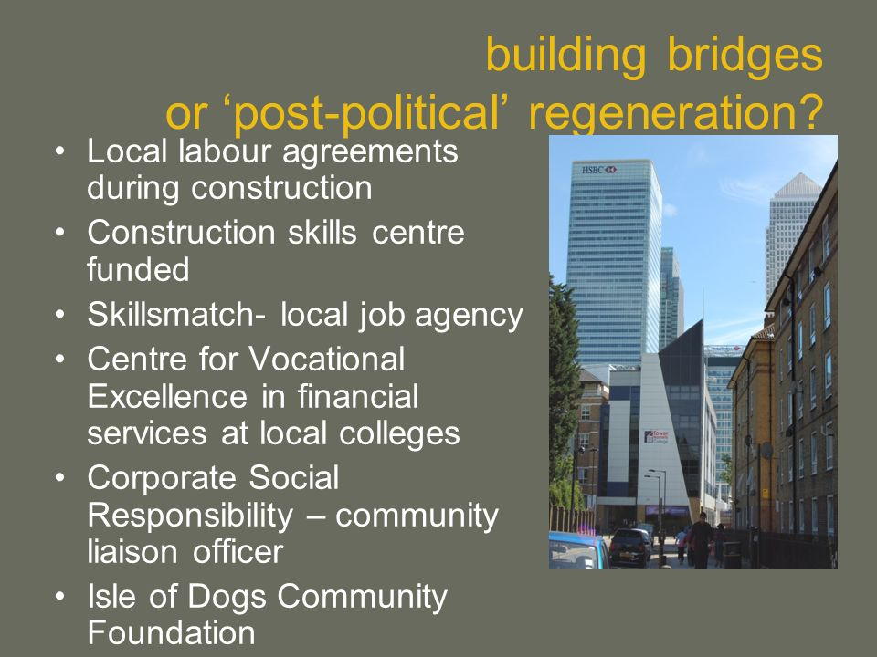 building bridges or post-political regeneration? Local labour agreements during construction Construction skills centre funded Skillsmatch- local job