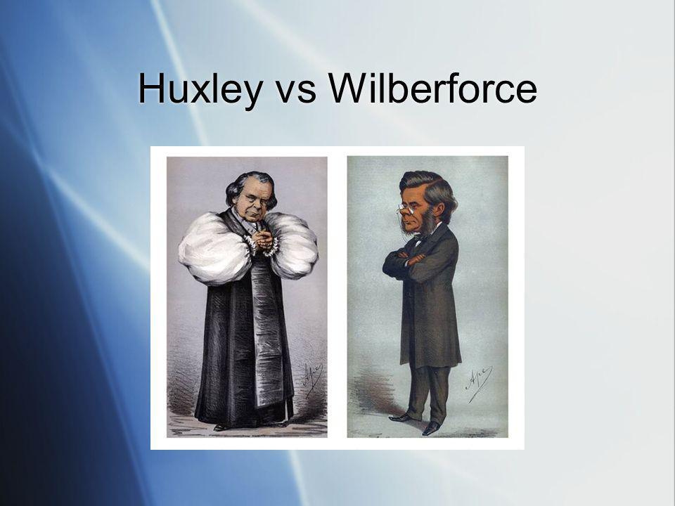 Huxley vs Wilberforce