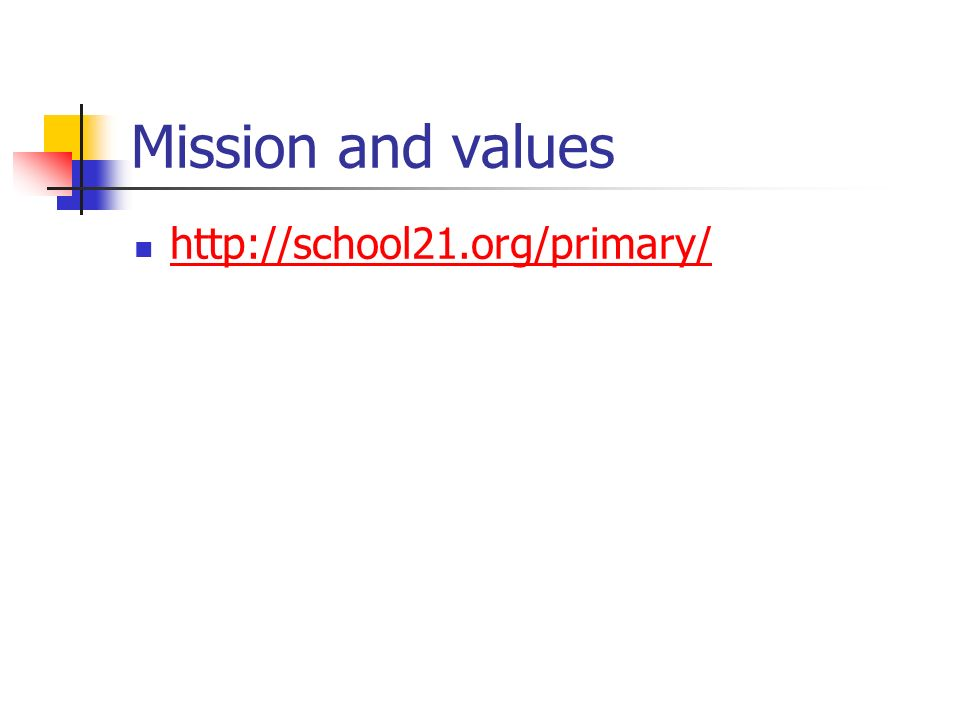 Mission and values http://school21.org/primary/