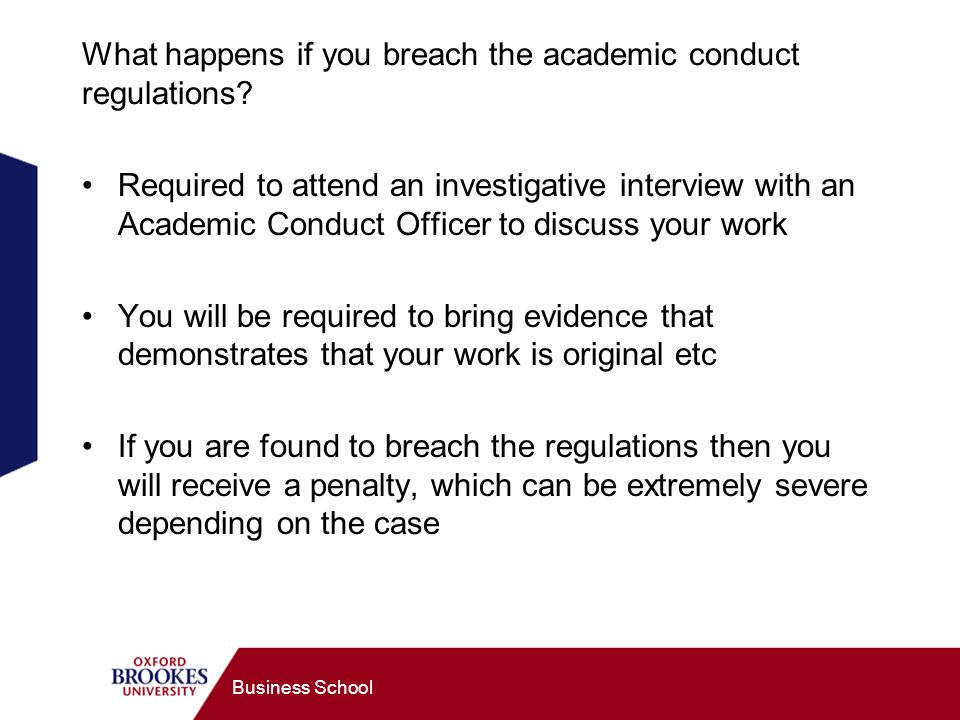 Business School What happens if you breach the academic conduct regulations.