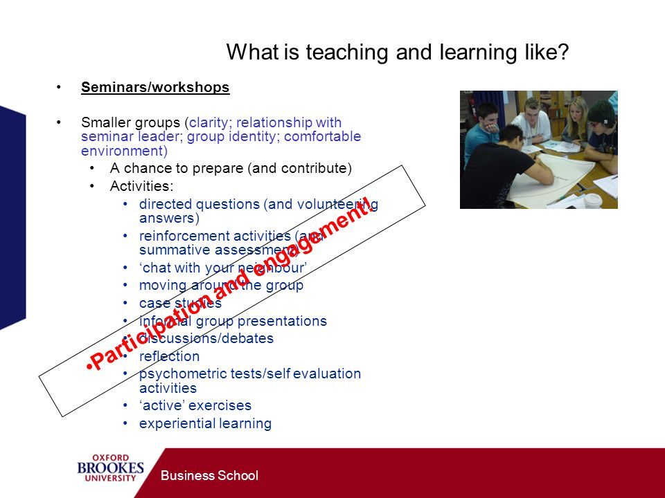 Business School What is teaching and learning like.