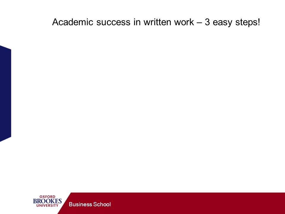 Business School Academic success in written work – 3 easy steps!