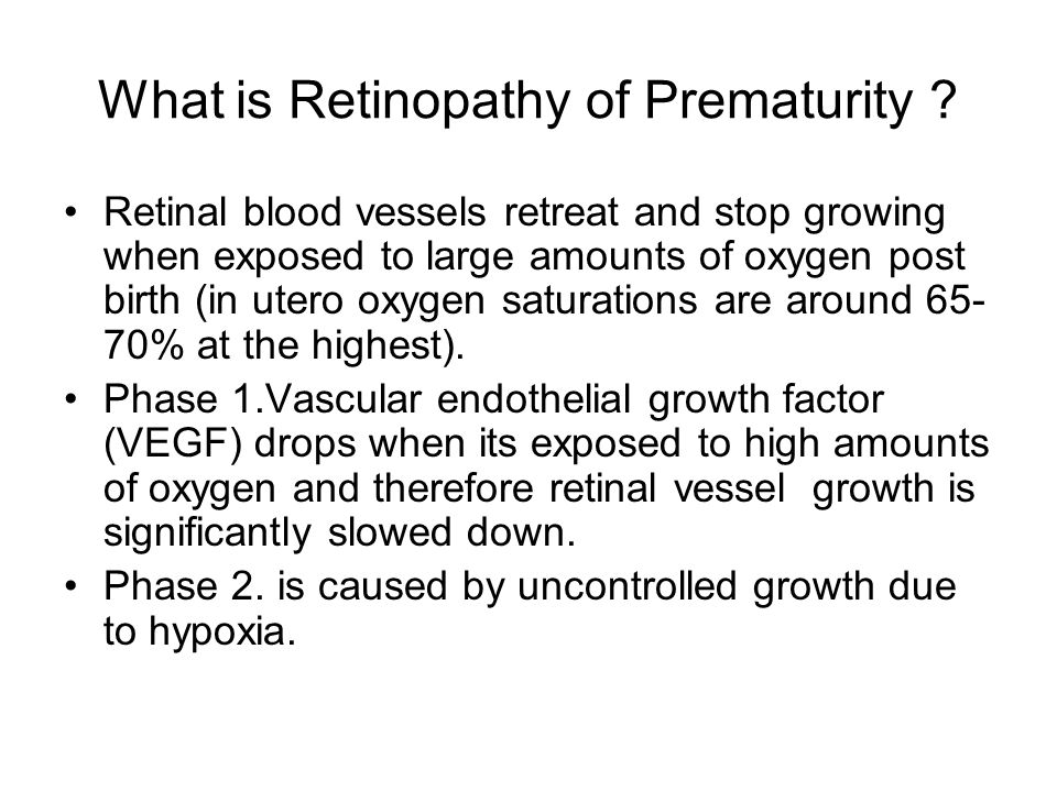 What is Retinopathy of Prematurity .