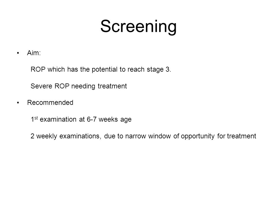 Screening Aim: ROP which has the potential to reach stage 3.