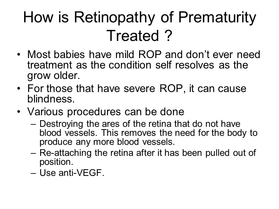 How is Retinopathy of Prematurity Treated .