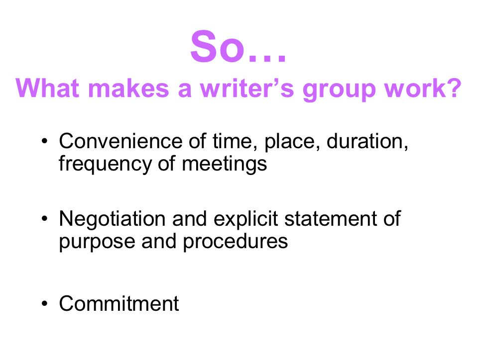 So… What makes a writers group work.