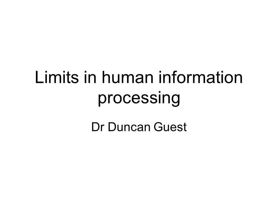 Overview A brief review of various data indicating limits in human information processing Examples of where these limitations have implications for safety