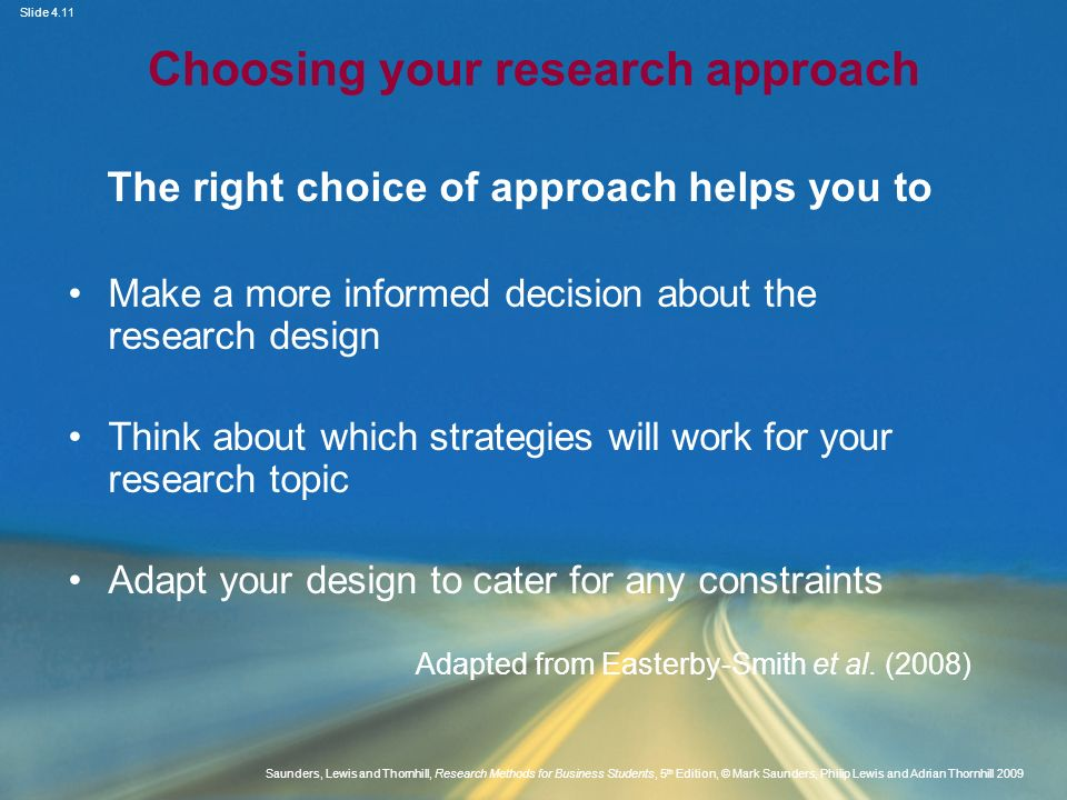 Slide 4.11 Saunders, Lewis and Thornhill, Research Methods for Business Students, 5 th Edition, © Mark Saunders, Philip Lewis and Adrian Thornhill 200