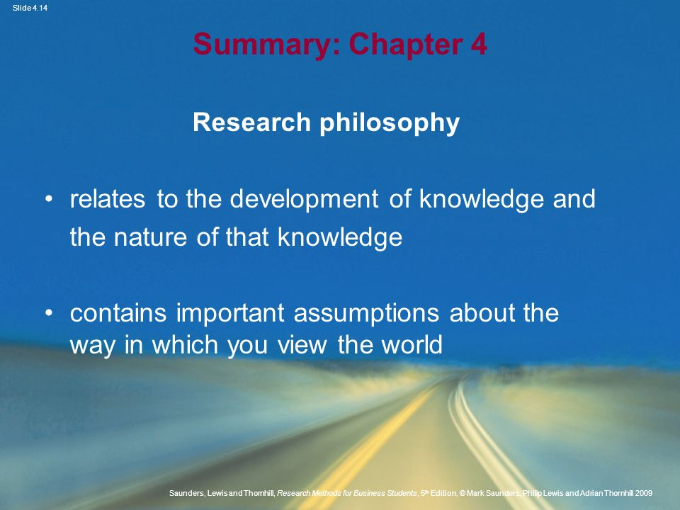 Slide 4.14 Saunders, Lewis and Thornhill, Research Methods for Business Students, 5 th Edition, © Mark Saunders, Philip Lewis and Adrian Thornhill 200